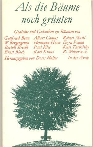 Als Die Bäume Noch Grünten Gedichte Und Gedanken Zu Bäumen
