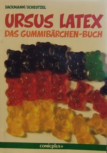 Ursus latex. Das Gummibärchen-Buch. Ein Leben von der Hand in den ...